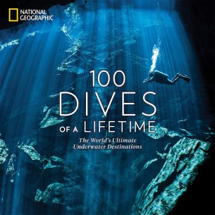 100 Dives of a Lifetime: Hardcover – Illustrated